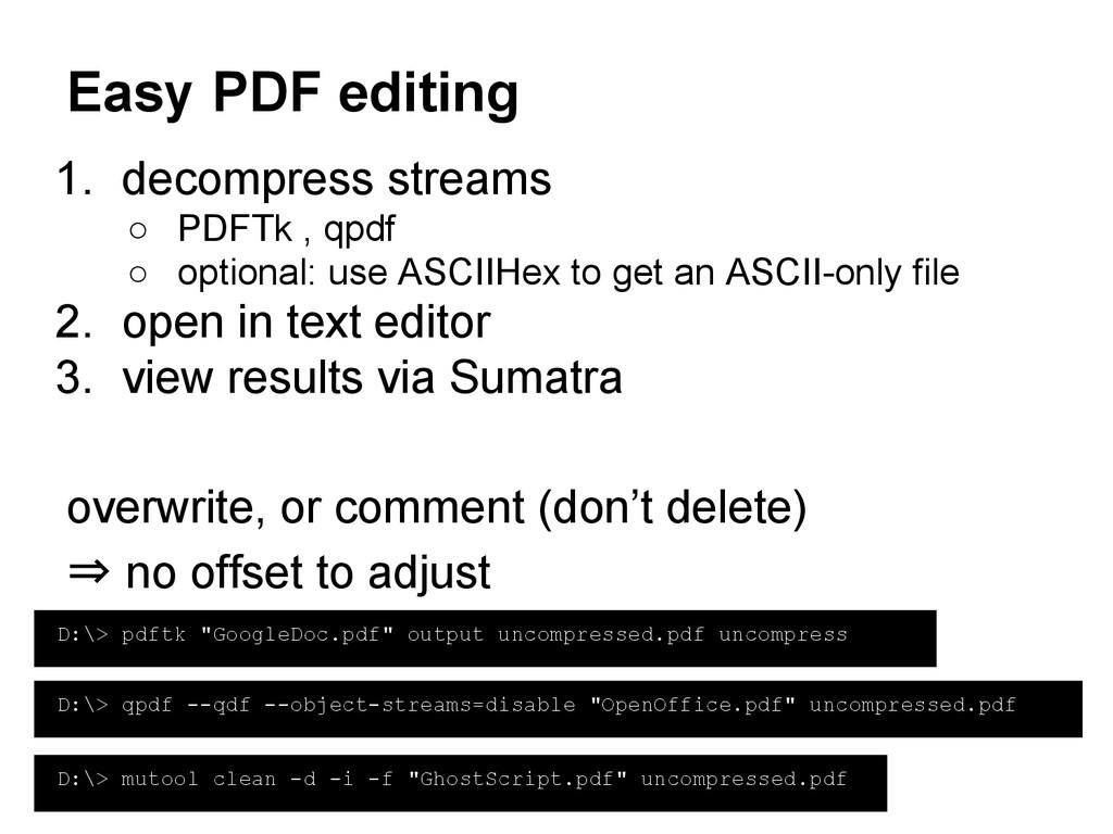 Easy PDF editing 1. decompress streams ○ PDFTk ...