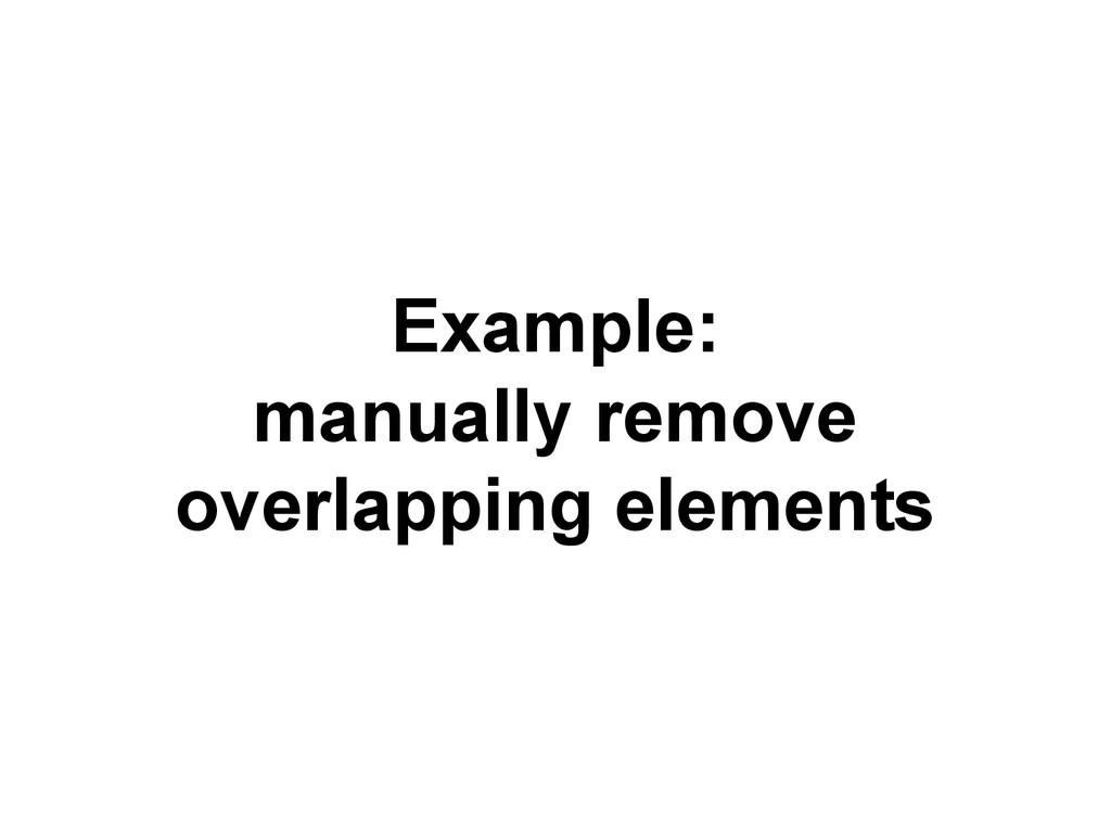 Example: manually remove overlapping elements