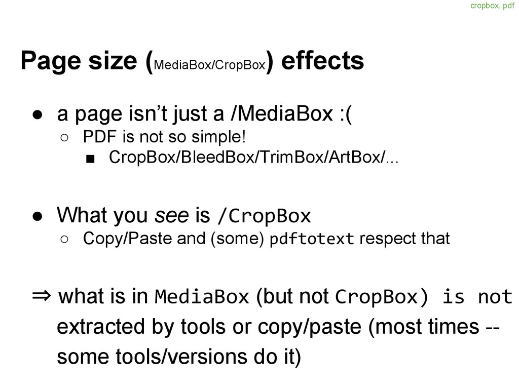 Page size (MediaBox/CropBox ) effects ● a page ...