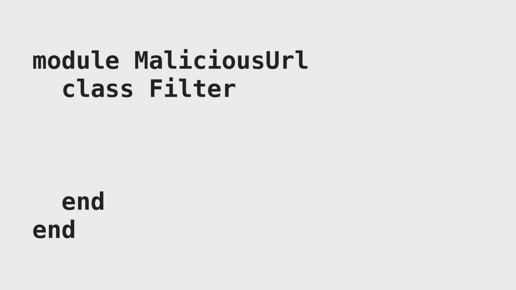 module MaliciousUrl class Filter end end