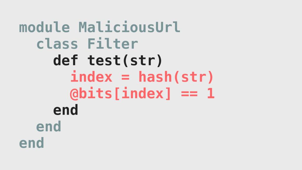 module MaliciousUrl class Filter def test(str) ...