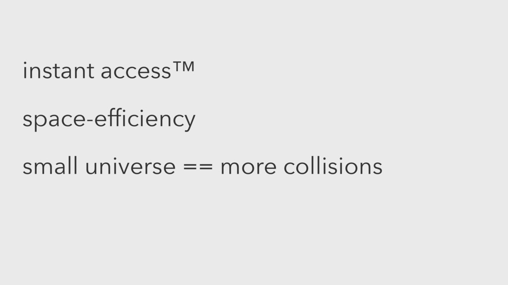 instant access™ space-efficiency small universe ...