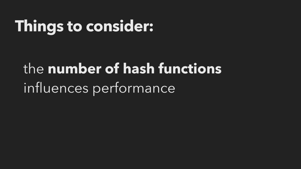 the number of hash functions influences performa...