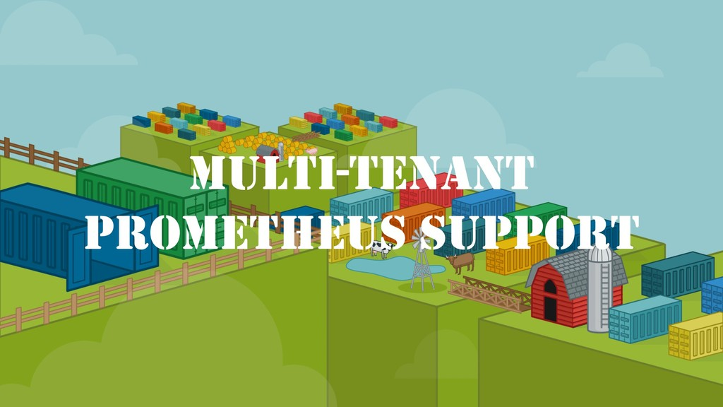 MULTI-TENANT PROMETHEUS SUPPORT