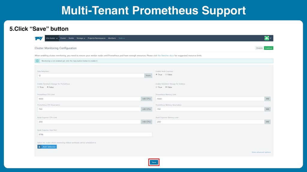 "Multi-Tenant Prometheus Support 5.Click ""Save"" ..."