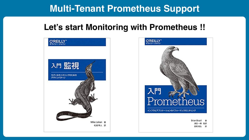 Multi-Tenant Prometheus Support Let's start Mon...