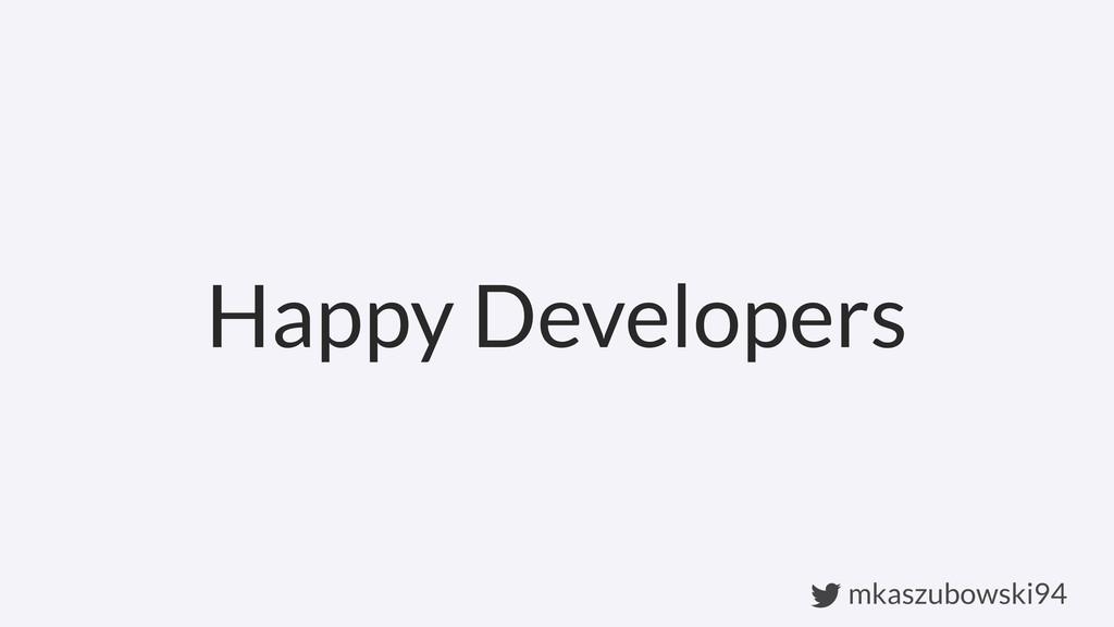 mkaszubowski94 Happy Developers