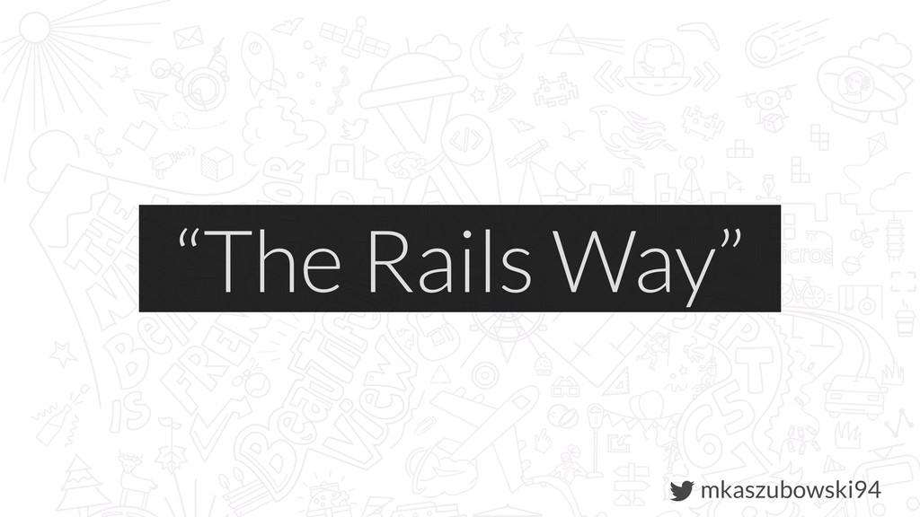 "mkaszubowski94 ""The Rails Way"""