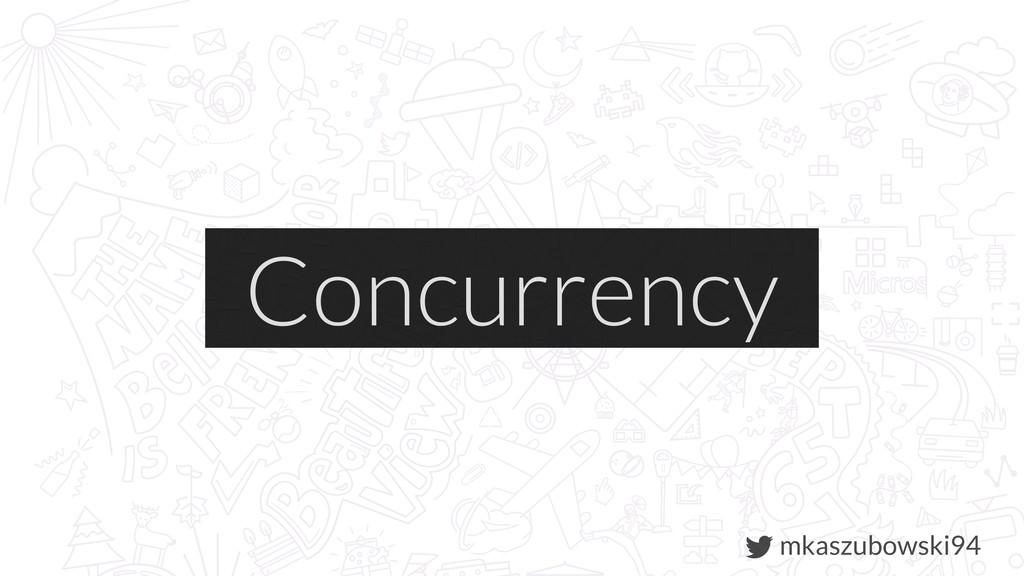 mkaszubowski94 Concurrency