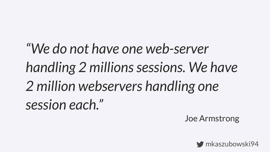 "mkaszubowski94 ""We do not have one web-server h..."