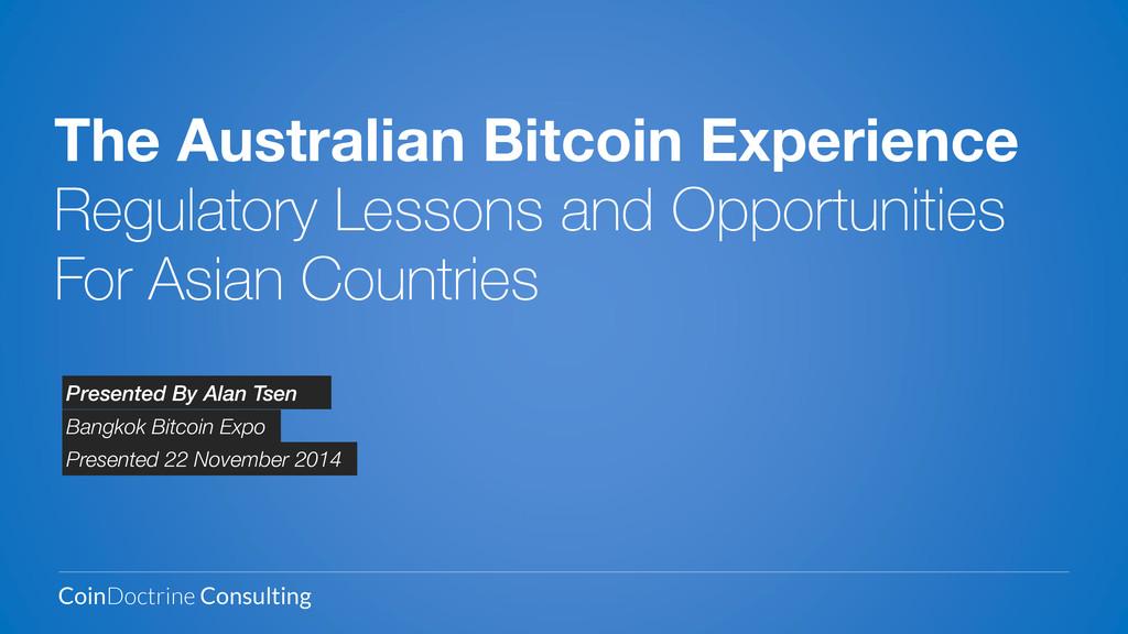 The Australian Bitcoin Experience Regulatory Le...