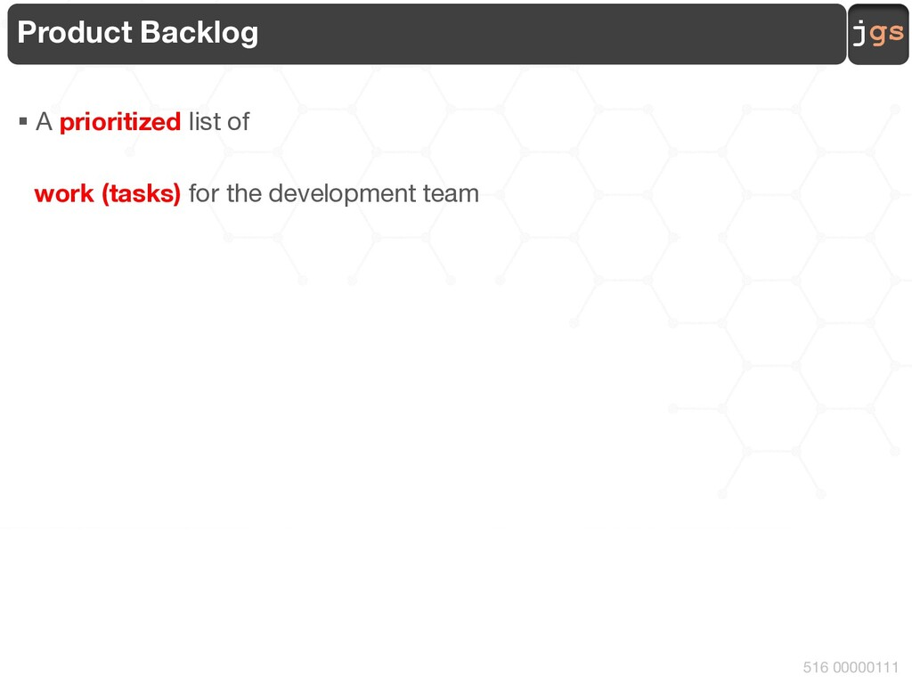 jgs 516 00000111 Product Backlog § A prioritize...