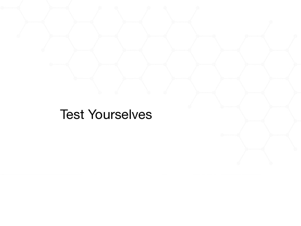 Test Yourselves