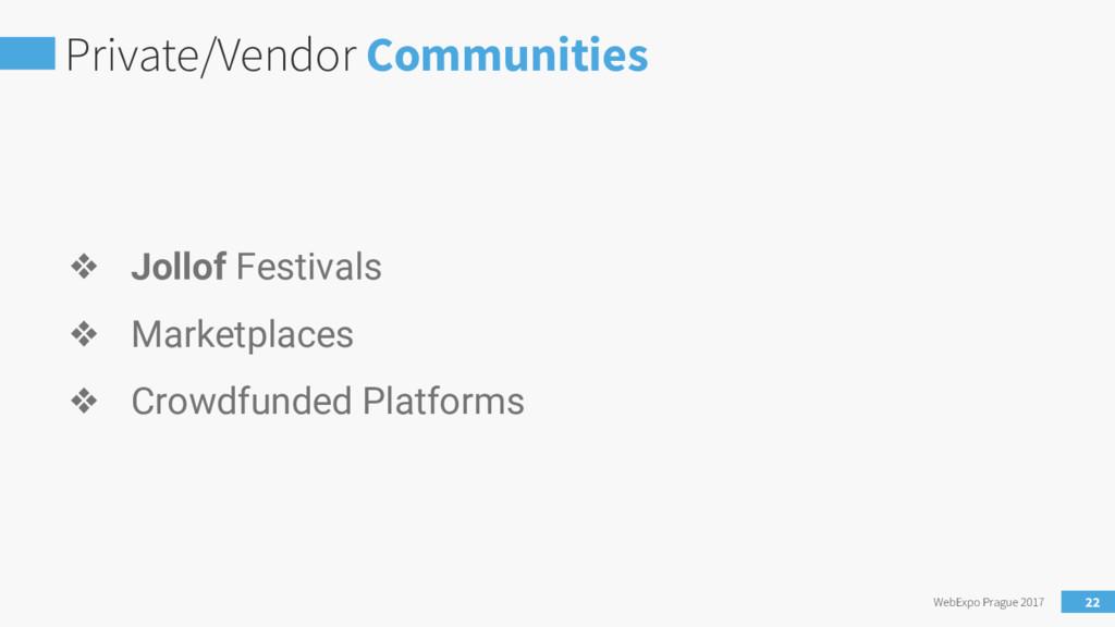 Private/Vendor Communities WebExpo Prague 2017 ...