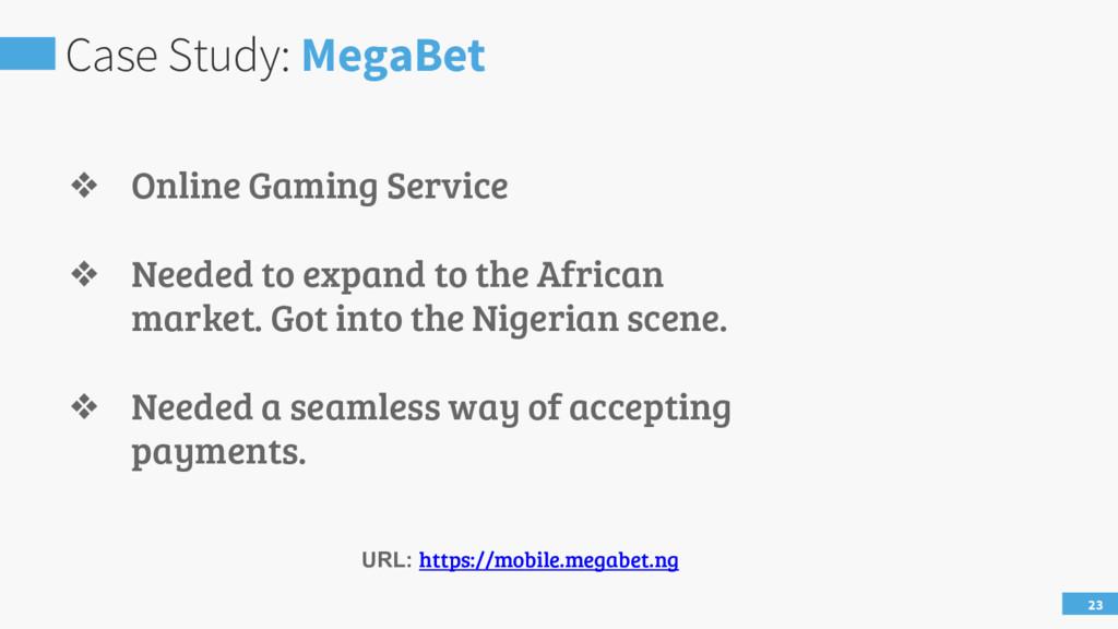 Case Study: MegaBet 23 ❖ Online Gaming Service ...
