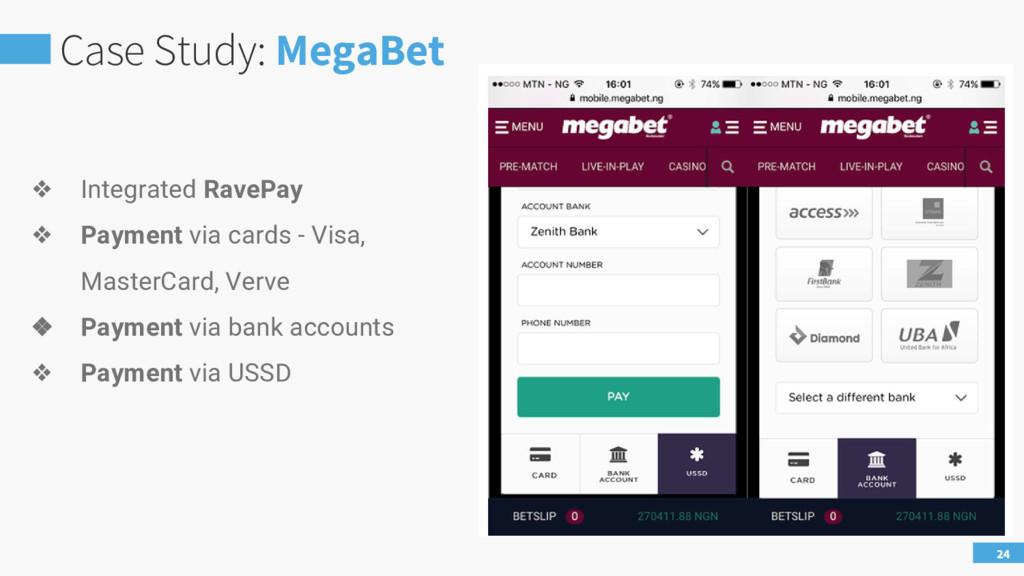 Case Study: MegaBet 24 ❖ Integrated RavePay ❖ P...