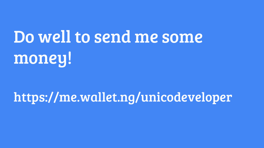Do well to send me some money! https://me.walle...