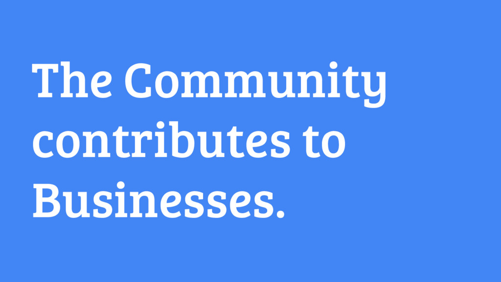 The Community contributes to Businesses.