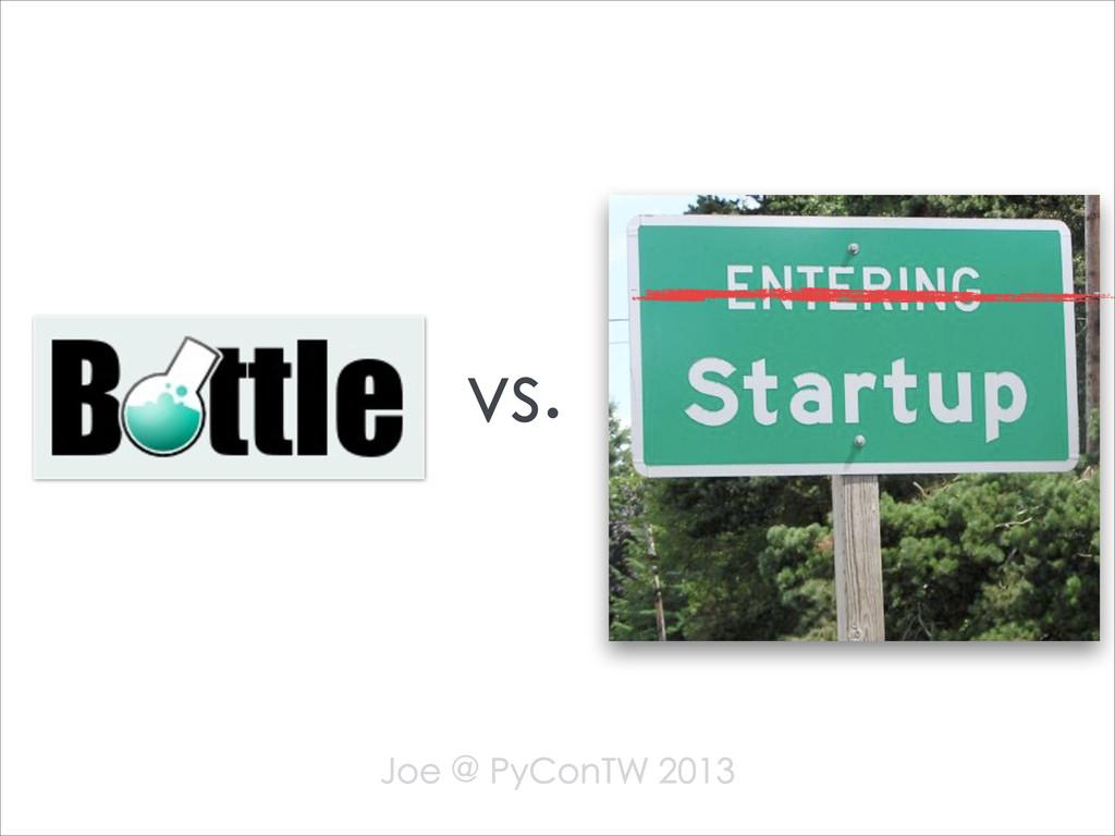 vs. Joe @ PyConTW 2013