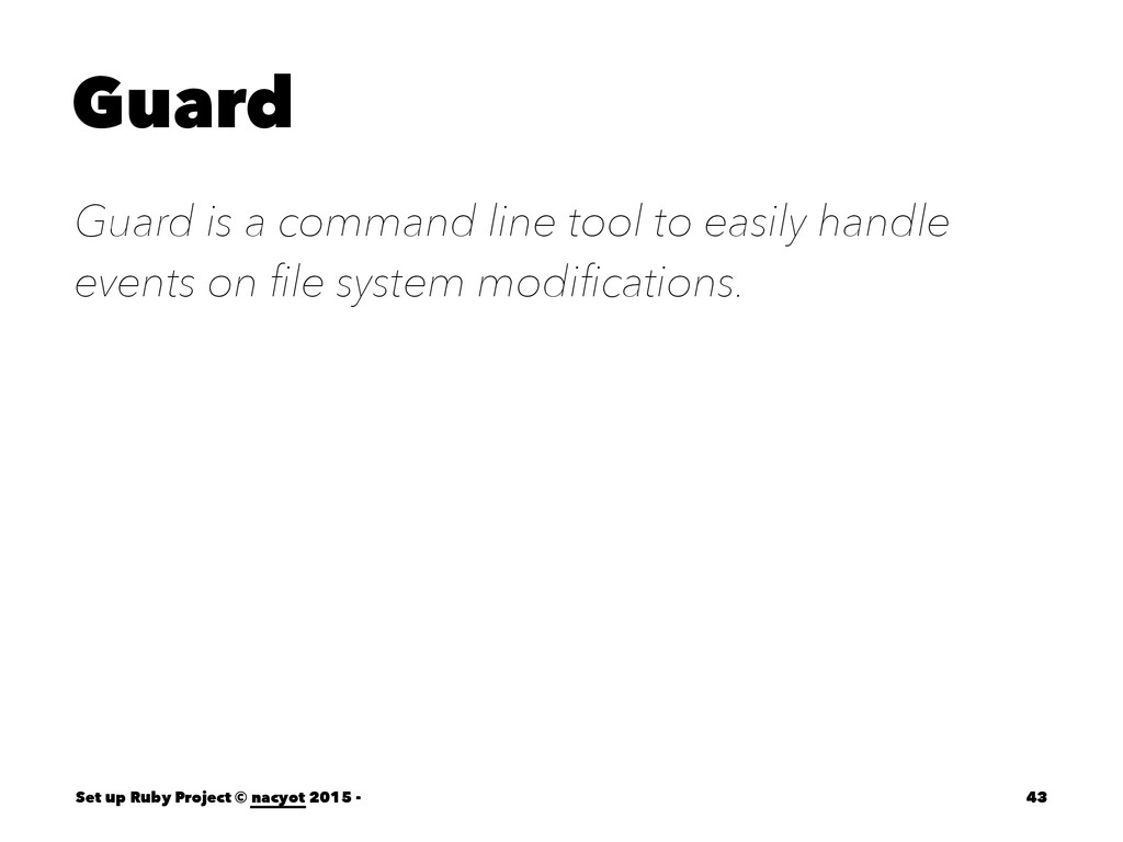 Guard Guard is a command line tool to easily ha...