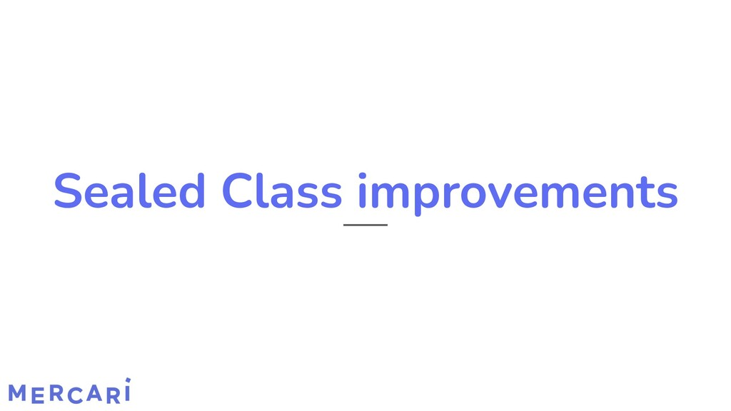 Sealed Class improvements