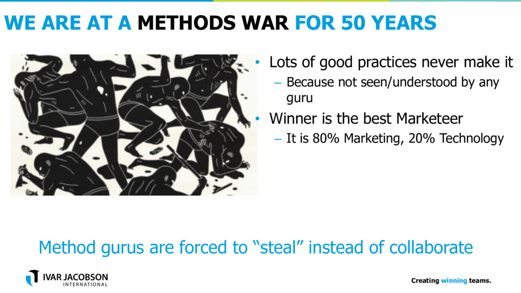 Creating winning teams. WE ARE AT A METHODS WAR...