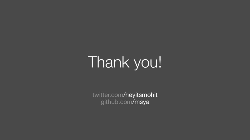 Thank you! twitter.com/heyitsmohit github.com/...