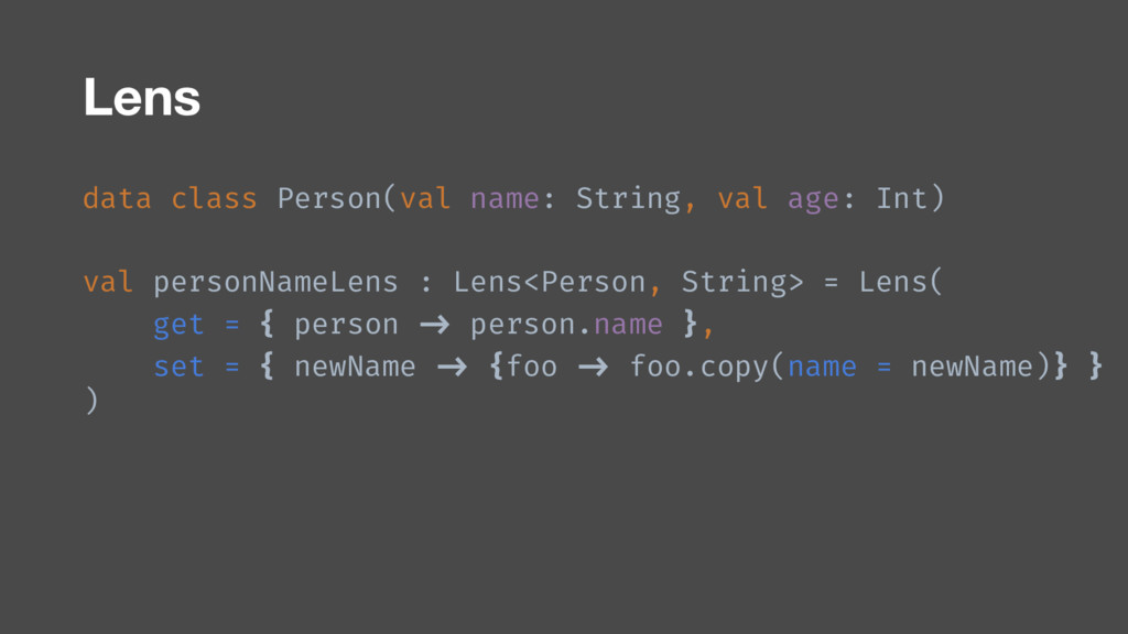 Lens data class Person(val name: String, val ag...