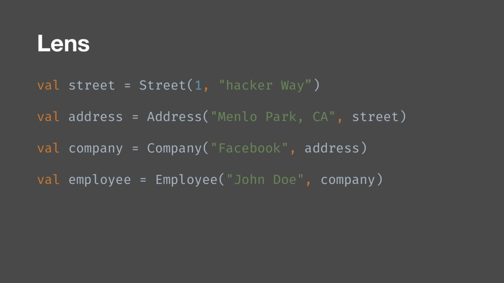 "Lens val street = Street(1, ""hacker Way"") val a..."