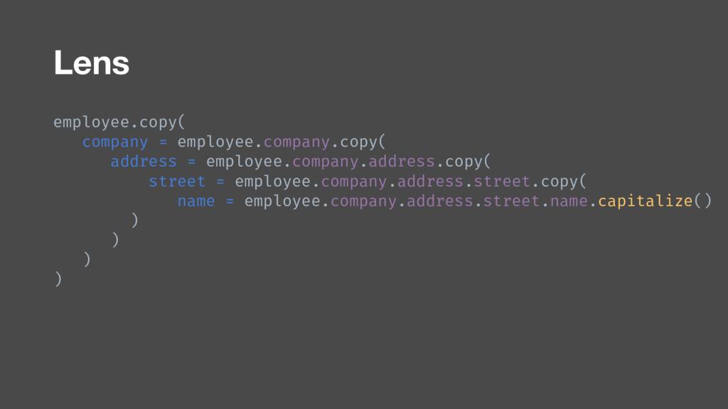 Lens employee.copy( company = employee.company....