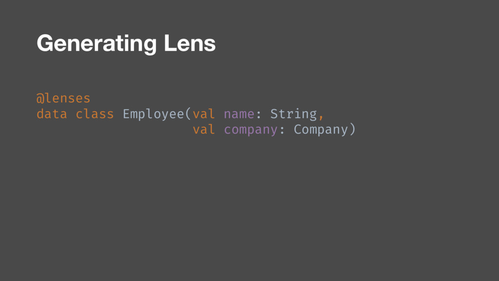 Generating Lens @lenses data class Employee(val...