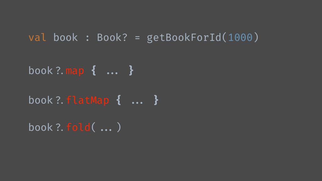 "val book : Book? = getBookForId(1000) book""?.ma..."
