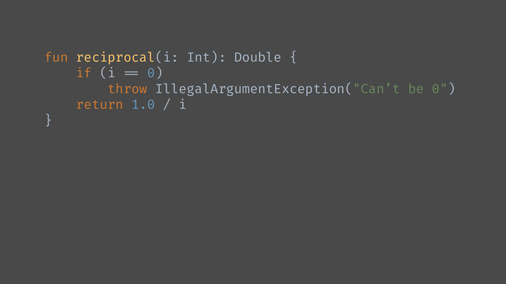 "fun reciprocal(i: Int): Double { if (i ""== 0) t..."