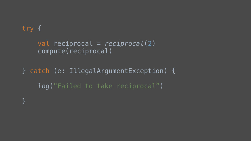 try { val reciprocal = reciprocal(2) compute(re...