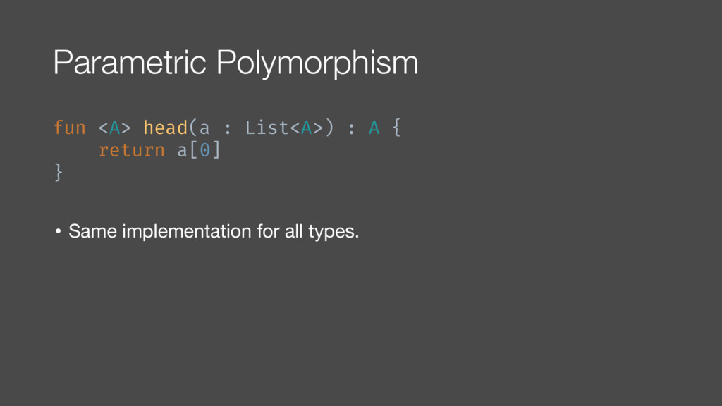 Parametric Polymorphism fun <A> head(a : List<A...