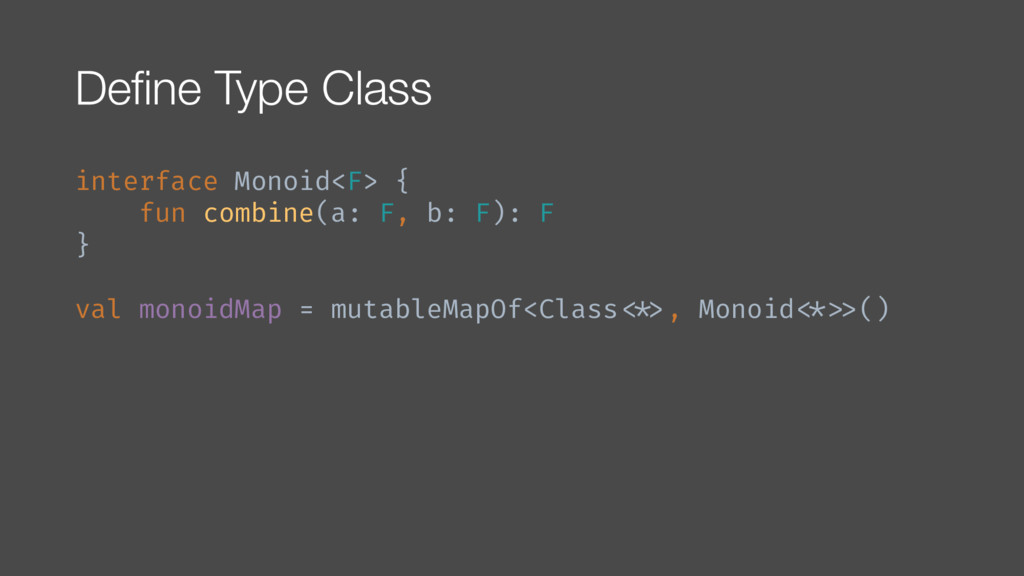 Define Type Class interface Monoid<F> { fun com...