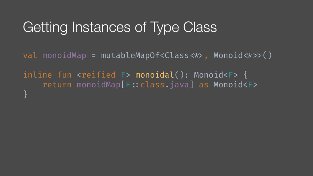 Getting Instances of Type Class val monoidMap =...