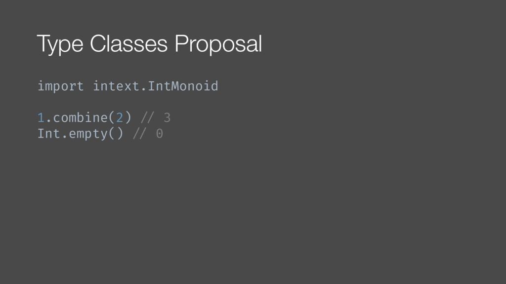 Type Classes Proposal import intext.IntMonoid 1...