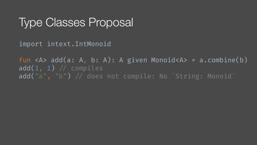 Type Classes Proposal import intext.IntMonoid f...