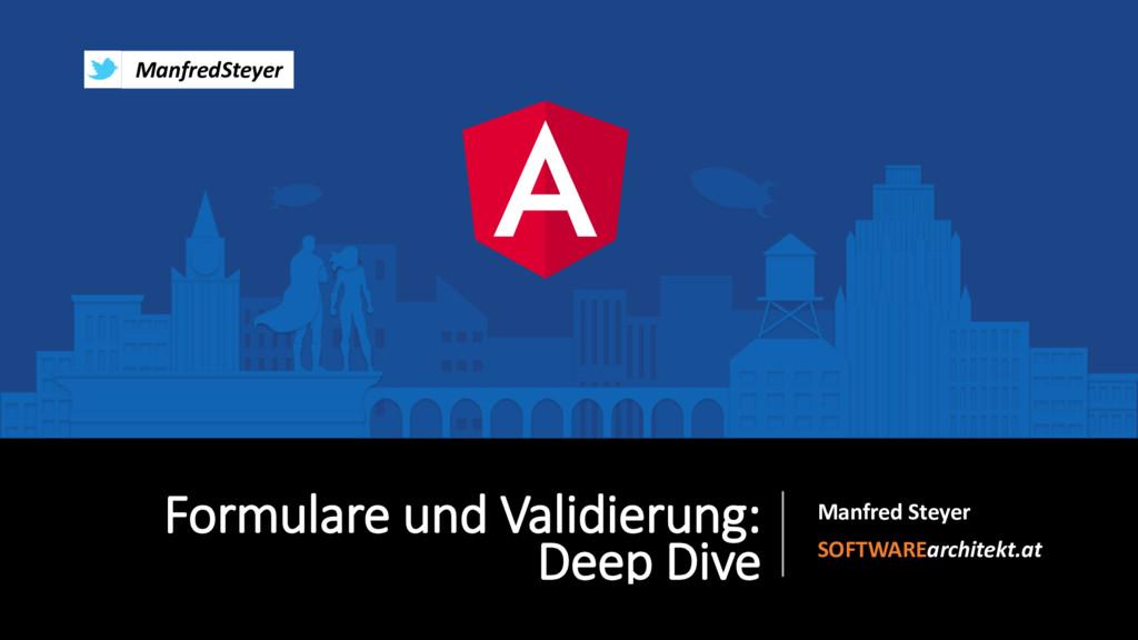 Formulare und Validierung: Deep Dive Manfred St...