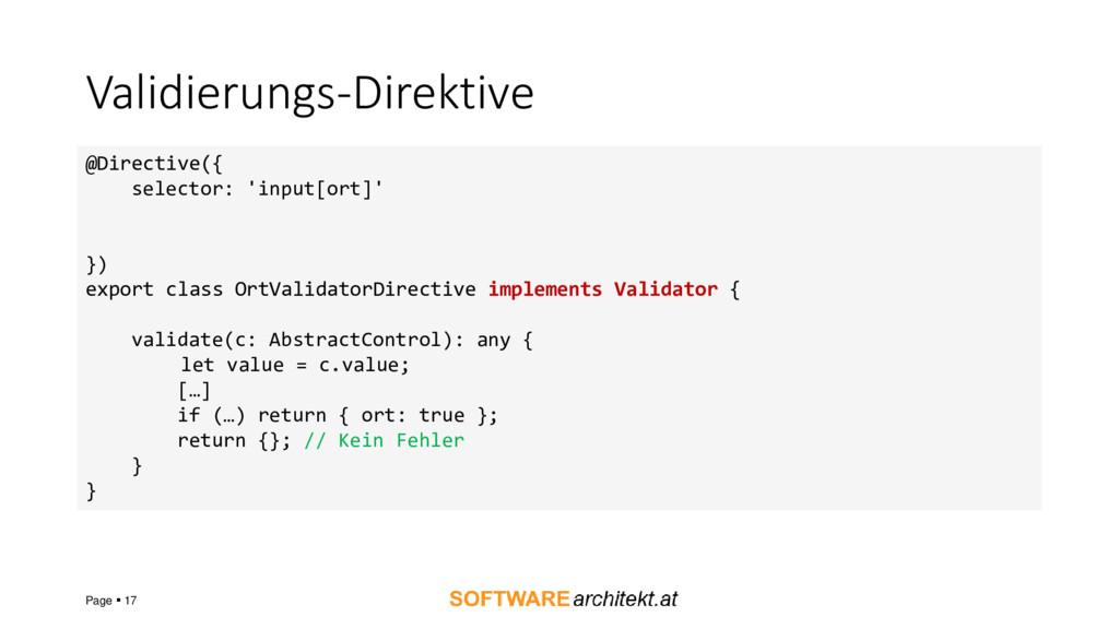 Validierungs-Direktive Page ▪ 17 @Directive({ s...