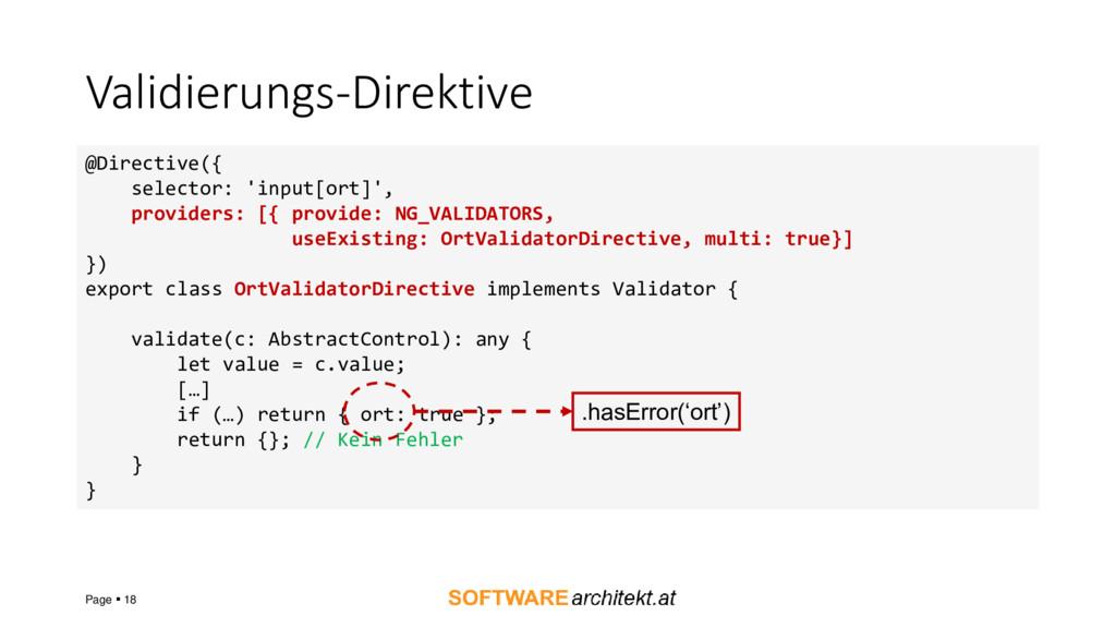 Validierungs-Direktive Page ▪ 18 @Directive({ s...