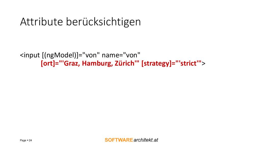 "Attribute berücksichtigen <input [(ngModel)]=""v..."