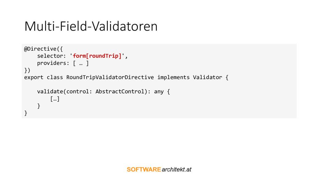 Multi-Field-Validatoren @Directive({ selector: ...