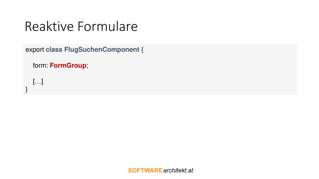 Reaktive Formulare export class FlugSuchenCompo...