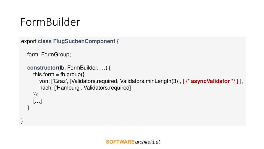 FormBuilder export class FlugSuchenComponent { ...