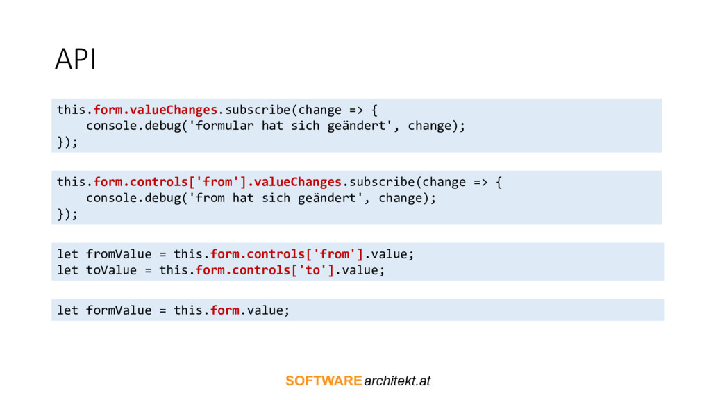 API this.form.valueChanges.subscribe(change => ...