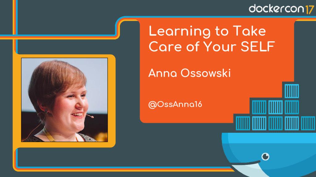 Learning to Take Care of Your SELF Anna Ossowsk...