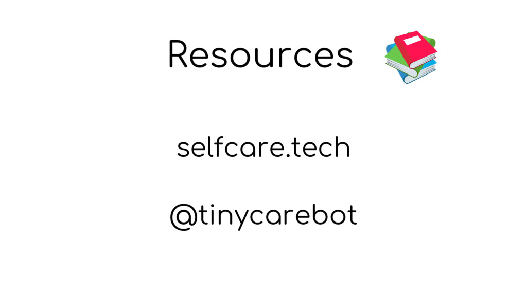 Resources selfcare.tech @tinycarebot