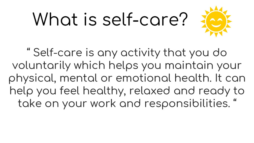 """What is self-care? """" Self-care is any activity ..."""